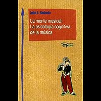 La mente musical: La psicología cognitiva de la música (Machado Nuevo Aprendizaje nº 1) (Spanish Edition)