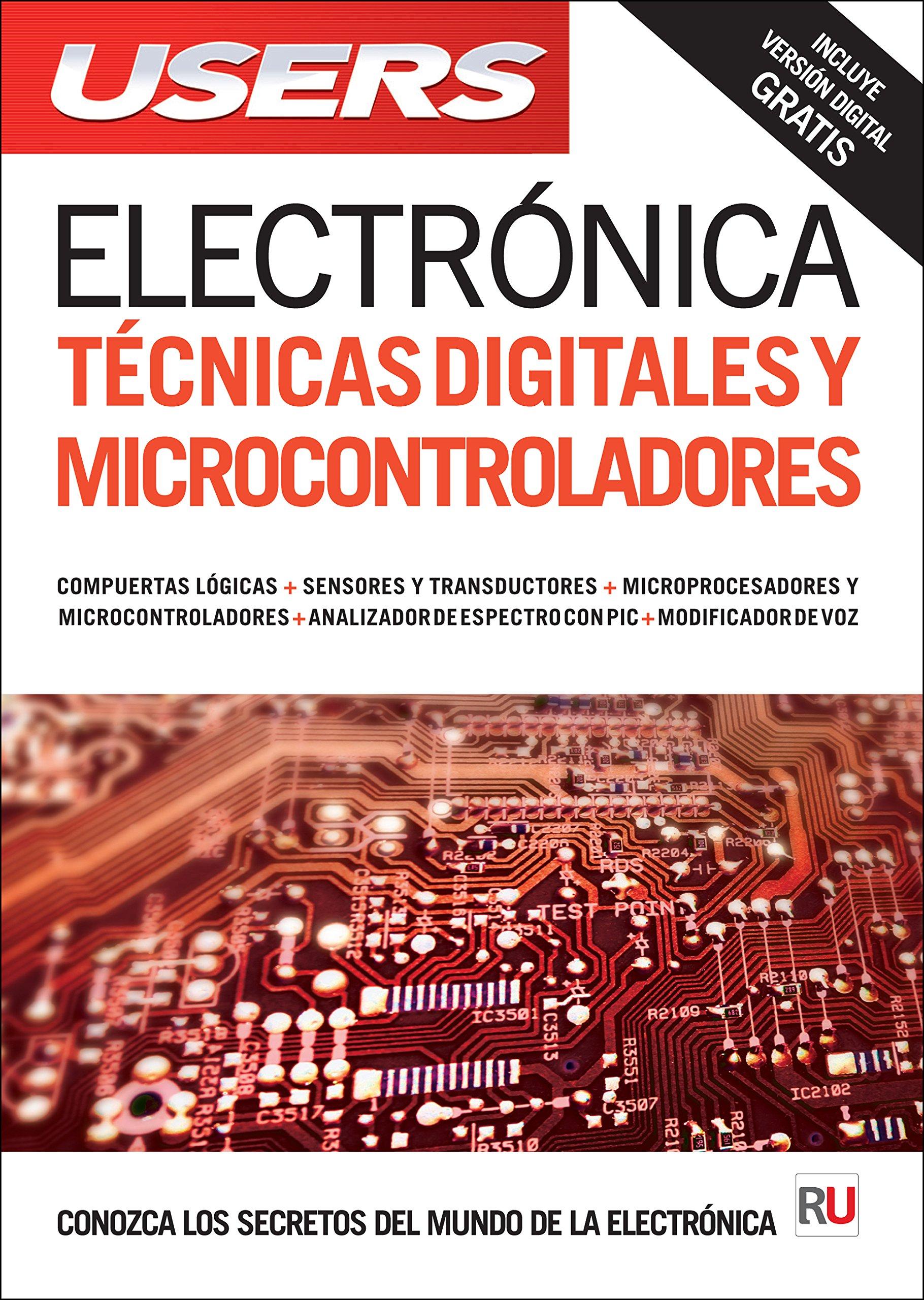 Electrónica: técnicas digitales y microcontroladores (Spanish Edition) (Spanish) Paperback – July 1, 2014