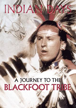 Indian Days - A Journey To The Blackfoot Tribe DVD: Amazon