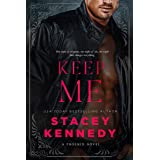 Keep Me (Phoenix Book 2)