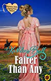 Fairer Than Any: Christian Mail-Order Bride Series (Mail Order Brides of Spring Water Book 6) (English Edition)