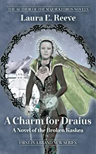 A Charm for Draius (The Broken Kaskea Series Book 1)