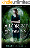 A Forest So Deadly (Pioneer Falls Book 2)