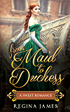 From Maid to Duchess : A Fairytale Retelling (Book 1)
