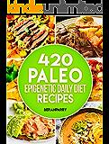 Paleo: The PALEO Epigenetic RECIPE BOOK: 420 Paleo Meals, 365 Paleo Recipes, 12 Paleo Food Categories, BONUS 12 WEEK PALEO DIET and MEAL PLANNER: Your Ultimate Paleo Smart Genetic Guide