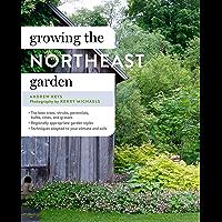 Growing the Northeast Garden: Regional Ornamental Gardening (Regional Ornamental Gardening Series)
