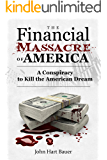 The Financial Massacre of America