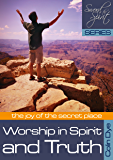 Worship in Spirit and Truth (Sword of the Spirit Book 12)