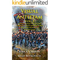 Visual Antietam Vol. 2: Ezra Carman's Antietam Through Maps and Pictures: The West Woods to Bloody Lane