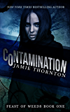 Contamination (Feast of Weeds Book One): A Dystopian Survival Series