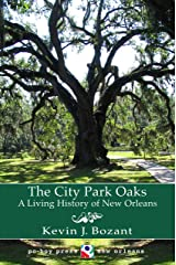 The City Park Oaks: A Living History of New Orleans Kindle Edition
