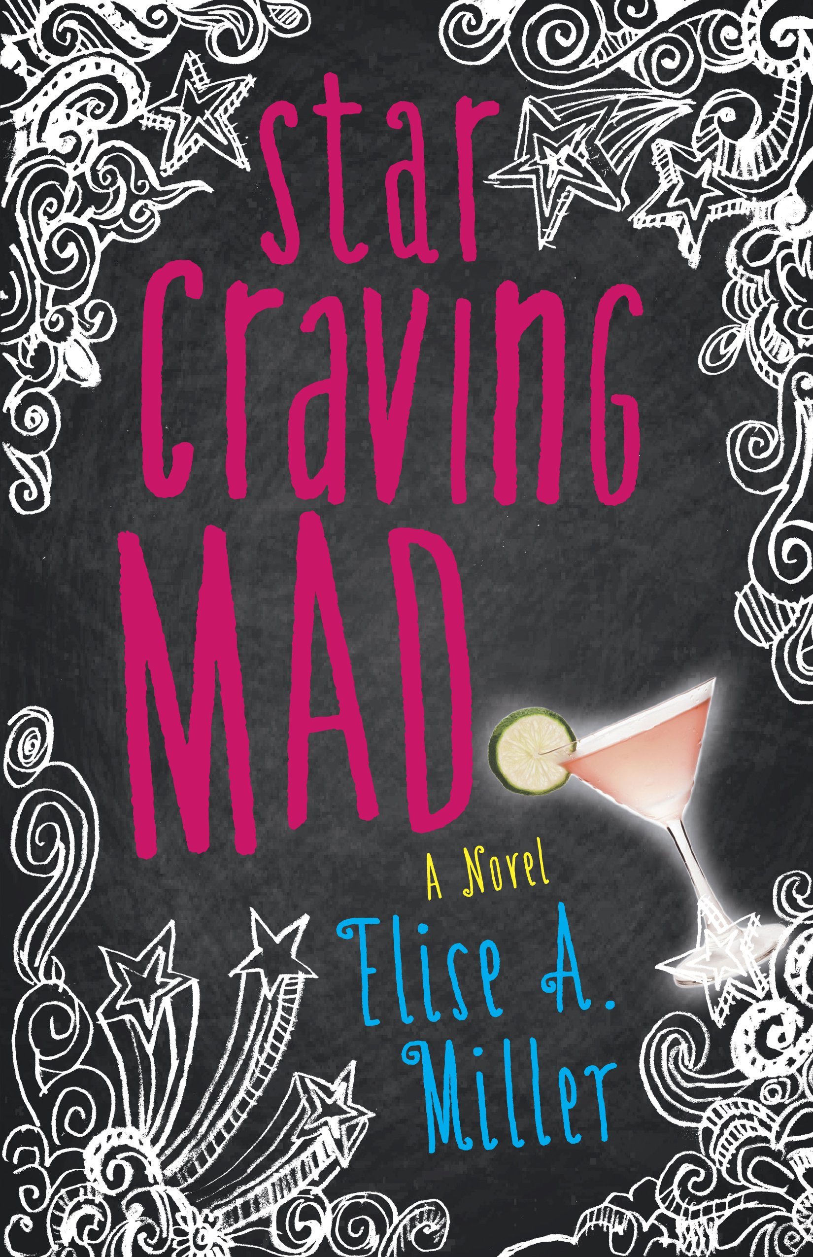 Star Craving Mad: A Novel: Elise Miller: 9781940716732: Amazon: Books