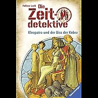 Die Zeitdetektive 15: Kleopatra und der Biss der Kobra (German Edition)