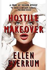 Hostile Makeover: A Crime of Fashion Mystery (The Crime of Fashion Mysteries Book 3)