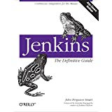Jenkins: The Definitive Guide: Continuous Integration for the Masses