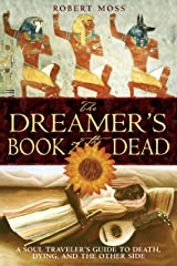 The Dreamer's Book of the Dead: A Soul Traveler's Guide to Death, Dying, and the Other Side Paperback