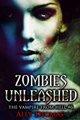 Zombies Unleashed (The Vampire from Hell Part 6) Kindle Edition