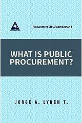 What is Public Procurement? (Procurement ClassRoom Lesson Book 1) Kindle Edition