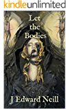 Let the Bodies (The Hecatomb Book 2)