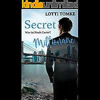 Secret Millionaire: Wer ist Noah Carter? (Upper East Side Lovestorys 1)