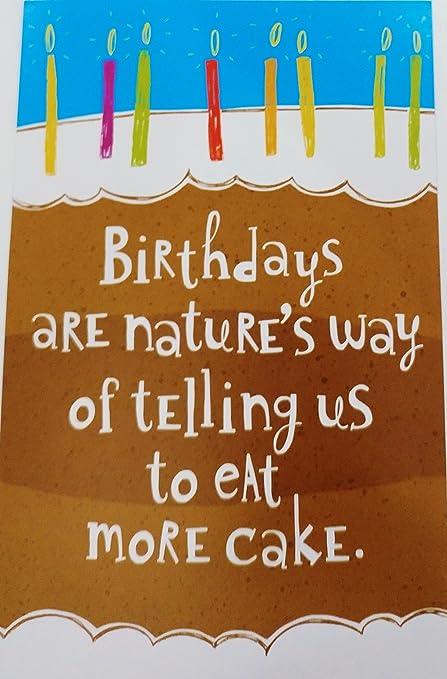 Cumpleaños son la manera de decirnos a comer más pastel ...