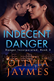 Indecent Danger (Danger Incorporated Book 3)