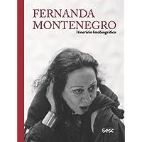 Fernanda Montenegro. Itinerário Fotobiográfico
