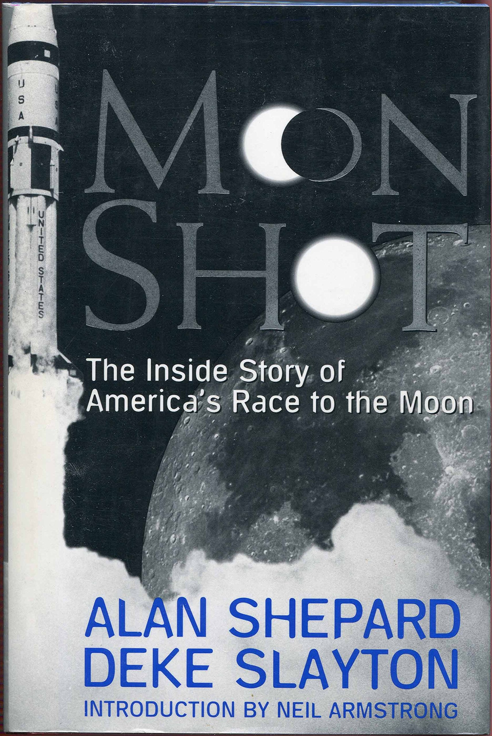 Moon Shot: The Inside Story of America's Race to the Moon: Alan Shepard,  Deke Slayton, Jay Barbree, Howard Benedict, Neil Armstrong: 8601409764375:  ...