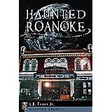 Haunted Roanoke (Haunted America Book 14)