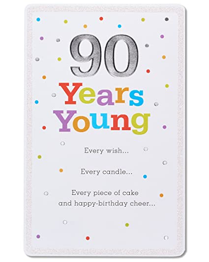 Amazon American Greetings 90 Years Young 90th Birthday Greeting Card With Glitter And Foil Office Products
