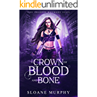 A Crown of Blood and Bone: Dark Fantasy Paranormal Romance (The Shadow Walkers Saga Book 1)