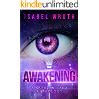 Awakening: A Sarazen Saga Anthology (Etheric Travelers Book 1)