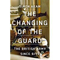 The Changing of the Guard: the British army since 9/11