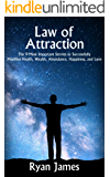 Law of Attraction: The 9 Most Important Secrets to Successfully Manifest Health, Wealth, Abundance, Happiness, and Love