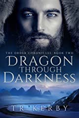 Dragon Through Darkness (The Order Chronicles Book 2) Kindle Edition