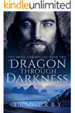 Dragon Through Darkness (The Order Chronicles Book 2)