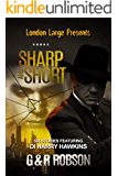 London Large - Sharp and Short: Six Stories Featuring Detective Inspector Harry Hawkins