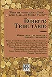 Direito Tributário. Olhar Crítico na estrutura tributária brasileira