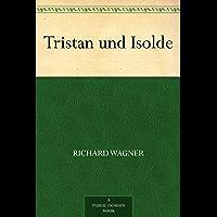 Tristan und Isolde (免费公版书) (English Edition)