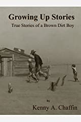 Growing Up Stories - True Stories of a Brown Dirt Boy Kindle Edition