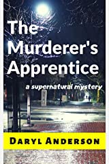 The Murderer's Apprentice: a supernatural mystery Kindle Edition