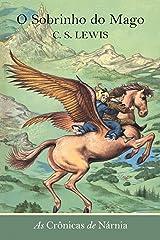 O Sobrinho do Mago (As Crônicas de Nárnia Livro 1) eBook Kindle