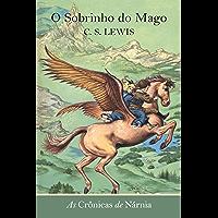 O Sobrinho do Mago (As Crônicas de Nárnia Livro 1)