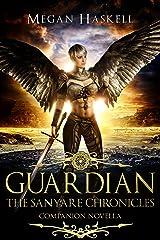 Guardian: The Sanyare Chronicles Companion Novella Kindle Edition
