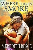 Where There's Smoke – A Novella