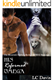 His Reformed Omega: MPREG Romance (The Mountain Shifters Book 7) (English Edition)