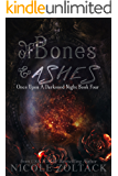 Of Bones and Ashes (Once Upon a Darkened Night Book 4)