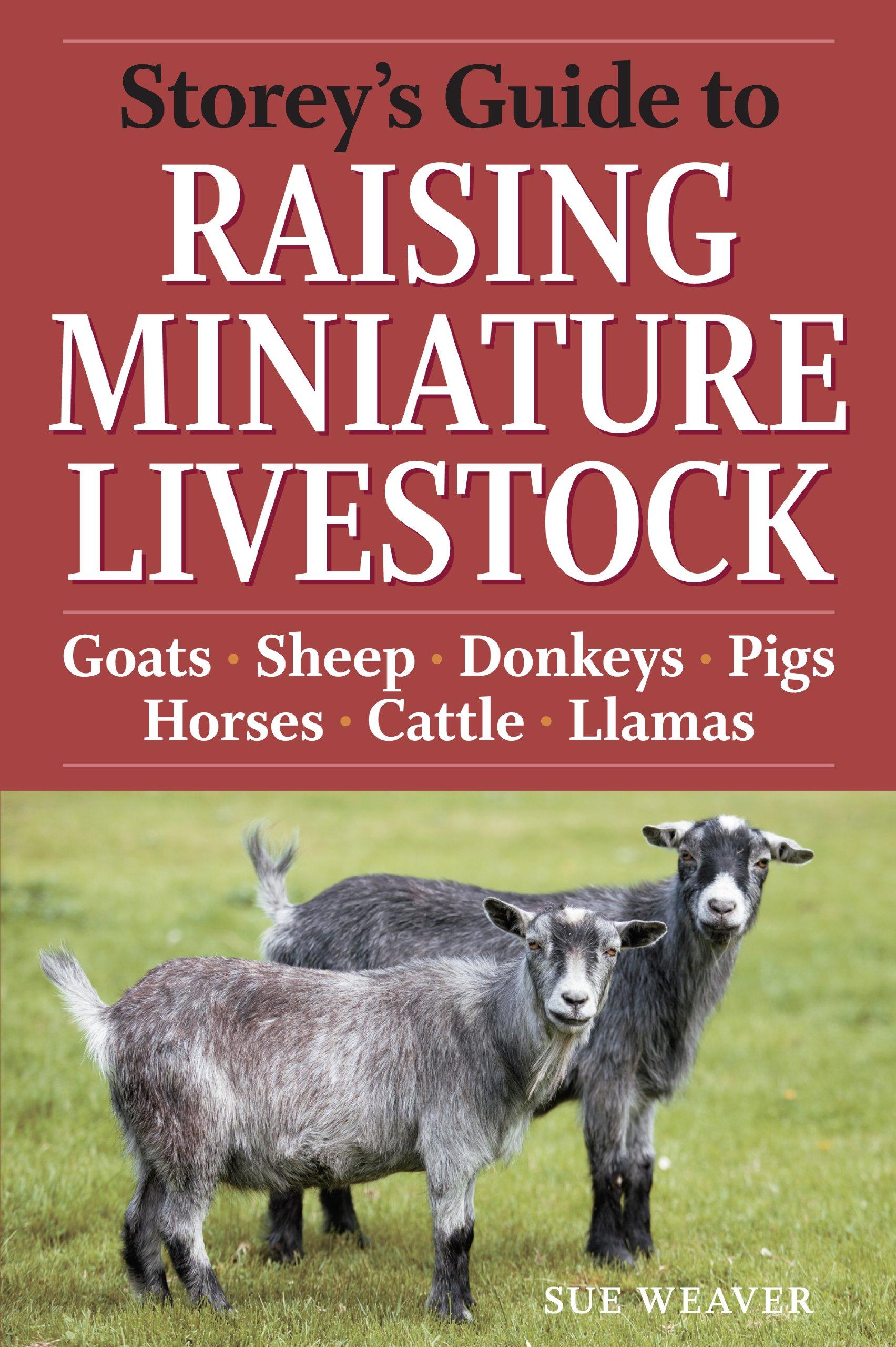 storey u0027s guide to raising miniature livestock goats sheep