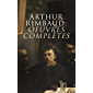 Arthur Rimbaud: Oeuvres complètes (French Edition)