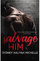 Salvage Him (Highland Park Chronicles Book 1) Kindle Edition